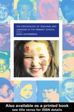Book The Psychology of Teaching and Learning in the Primary School by Whitebread, David