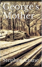 George's Mother by Stephen Crane