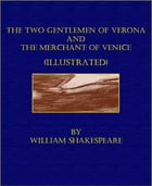 The Two Gentlemen of Verona and The Merchant of Venice (Illustrated) by William Shakespeare