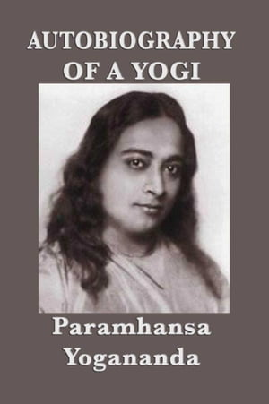 Autobiography of a Yogi (With Pictures)