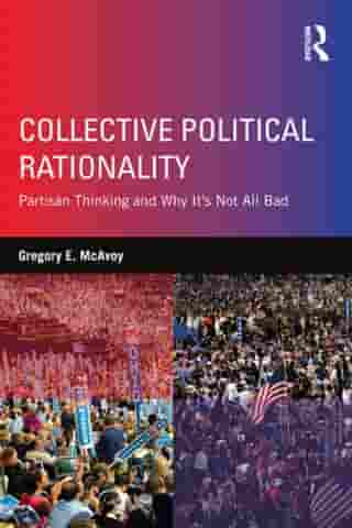 Collective Political Rationality: Partisan Thinking and Why It's Not All Bad