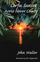 Corfu Sunset: Avrio never comes by John Waller