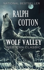 Wolf Valley by Ralph Cotton