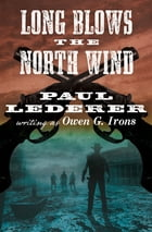 Long Blows the North Wind by Paul Lederer