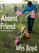 Absent Friend by Wes Boyd