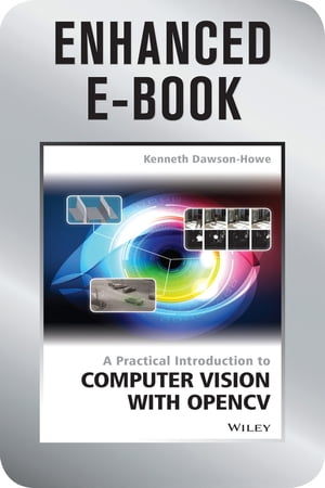 A Practical Introduction to Computer Vision with OpenCV,  Enhanced Edition