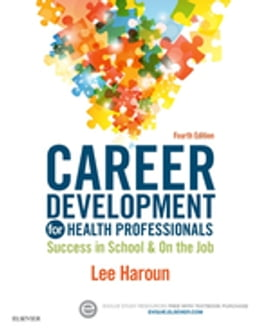 Book Career Development for Health Professionals - E-Book: Success in School & on the Job by Lee Haroun, MA, MBA