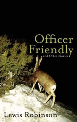 Book Officer Friendly and Other Stories by Lewis Robinson