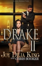Drake Part 2 by Joy Deja King