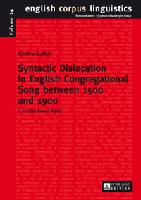 Syntactic Dislocation in English Congregational Song between 1500 and 1900: A Corpus-based Study