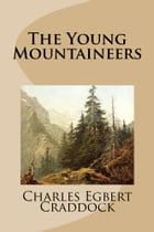 The Young Mountaineers by Charles Egbert Craddock