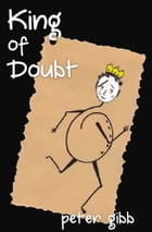 King of Doubt by Peter Gibb