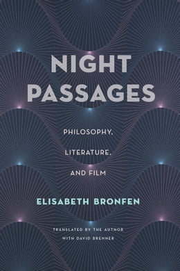 Book Night Passages: Philosophy, Literature, and Film by Elisabeth Bronfen