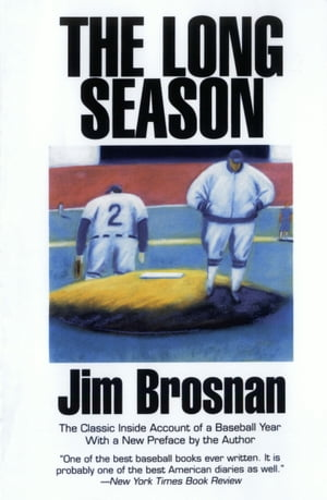 The Long Season The Classic Inside Account of a Baseball Year,  1959