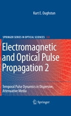 Electromagnetic and Optical Pulse Propagation 2: Temporal Pulse Dynamics in Dispersive, Attenuative…