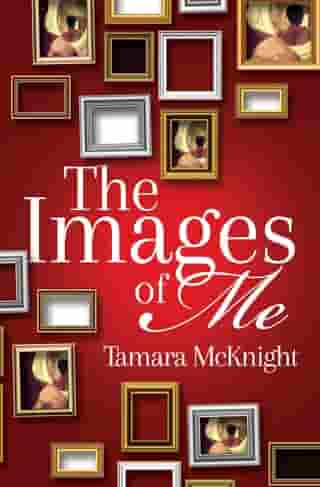 The Images of Me by Tamara McKnight