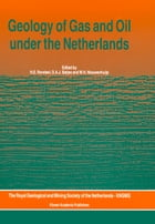Geology of Gas and Oil under the Netherlands: Selection of papers presented at the 1993 International Conference of the American Association of Pe by H.E. Rondeel