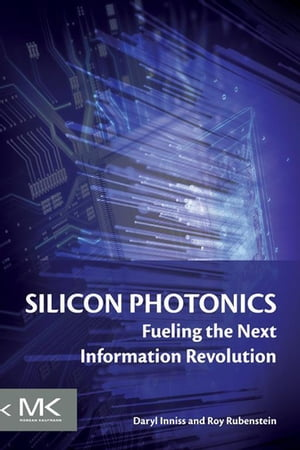 Silicon Photonics Fueling the Next Information Revolution