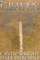 Graven: An Epic Struggle by Cavin Wright