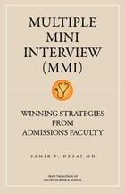 Multiple Mini Interview (MMI): Winning Strategies From Admissions Faculty by Samir Desai