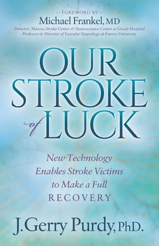 Our Stroke of Luck: New Technology Enables Stroke Victims to Make a Full Recovery