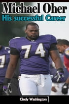 Michael Oher – His successful Career by Cindy Washington