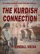 The Kurdish Connection by Randall Krzak