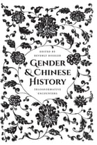 Gender and Chinese History: Transformative Encounters