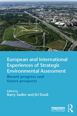 European and International Experiences of Strategic Environmental Assessment Recent progress and future prospects