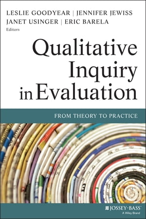 Qualitative Inquiry in Evaluation: From Theory to Practice by Leslie Goodyear