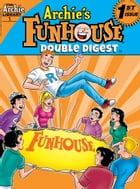 Archie's Funhouse Double Digest #1 by Archie Superstars
