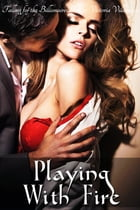 Playing With Fire (Falling for the Billionaire Part 2) by Victoria Villeneuve