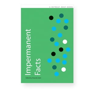Impermanent Facts: 20 winning stories in the Retreat West prizes