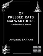 Of Pressed Rats and Warthogs: A Collection of Poems by Anurag Sarkar