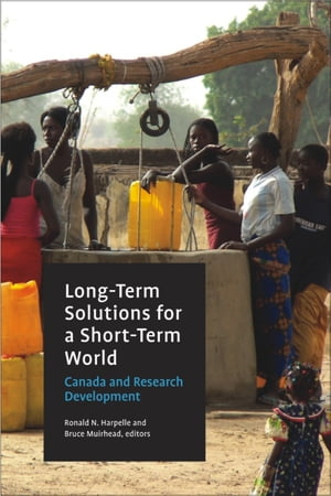 Long-Term Solutions for a Short-Term World Canada and Research Development