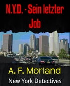 N.Y.D. - Sein letzter Job: New York Detectives by A. F. Morland