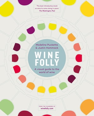 Wine Folly A Visual Guide to the World of Wine