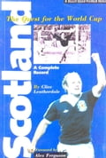 Scotland: The Quest for the World Cup 1950-1994 - A Complete Record
