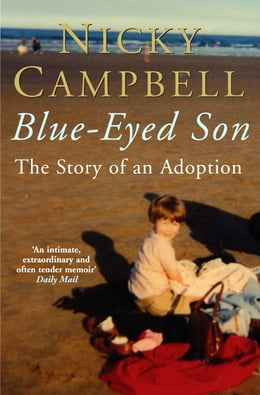 Book Blue-Eyed Son: The Story of an Adoption by Nicky Campbell