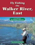 Fly Fishing Walker River, East: An excerpt from Fly Fishing California by Ken Hanley