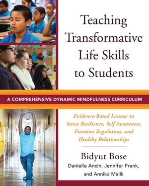 Teaching Transformative Life Skills to Students: A Comprehensive Dynamic Mindfulness Curriculum