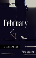 February: A Screenplay by Nick Nwaogu