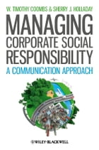 Managing Corporate Social Responsibility: A Communication Approach