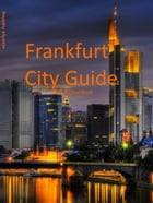 Frankfurt City Guide by R.G. Richardson