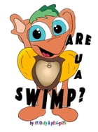 Are U A SWIMP? by Ty Loney