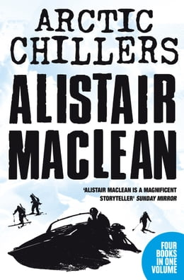 Book Alistair MacLean Arctic Chillers 4-Book Collection: Night Without End, Ice Station Zebra, Bear… by Alistair MacLean