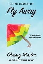 Fly Away by Chrissy Wissler