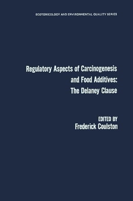 Book Regulatory Aspects of Carcinogenesis and Food Additives: The Delaney Clause by Coulston, Frederick