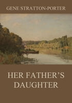 Her Father's Daughter by Gene Stratton-Porter