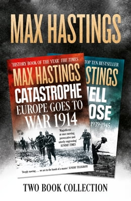 Book Max Hastings Two-Book Collection: All Hell Let Loose and Catastrophe by Max Hastings